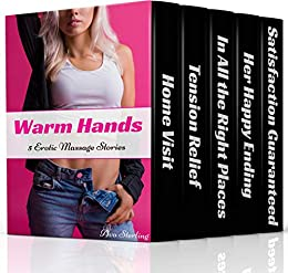 Warm Hands: 5 Erotic Massage Stories by [Ava Sterling]