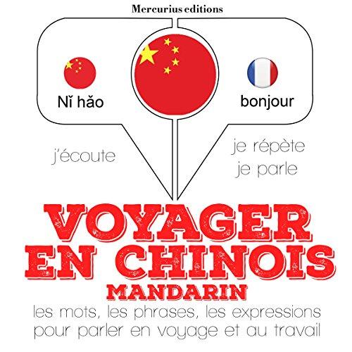Couverture de Voyager en chinois mandarin, 300 phrases et expressions essentielles, 100 verbes les plus courants