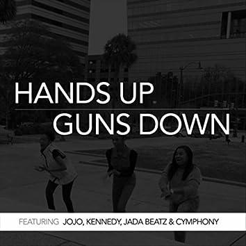 Hands up Guns Down