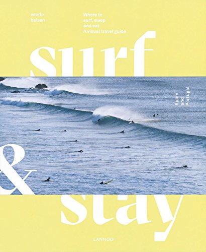 Surf & Stay: Where to surf, sleep and eat. A visual travel guide
