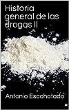 Historia general de las drogas II