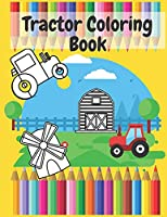 Tractor Coloring Book: Kids Coloring Book with Tractors Farm Scenes Animals, Gifts for Boys