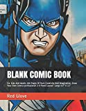 BLANK COMIC BOOK: For Kids And Adults 200 Pages Of Pure Creativity And Imagination, Draw Your Own Comics-professional 2-9 Panel Layout- Large 8.5' X 11'