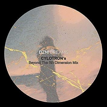 Dreams (Cylotron's Beyond The 5th Dimension Mix)