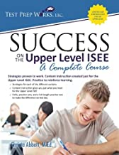 Success on the Upper Level ISEE: A Complete Course