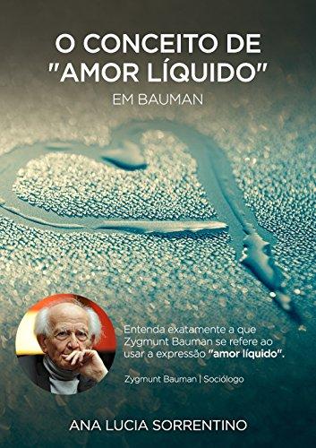 """O conceito de """"Amor Líquido"""" em Bauman"""