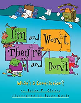 I'm and Won't, They're and Don't: What's a Contraction? (Words Are CATegorical ®) by [Brian P. Cleary, Brian Gable]