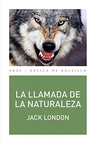 La llamada de la naturaleza: 312 (Básica de Bolsillo – Serie Clásicos de la literatura inglesa)