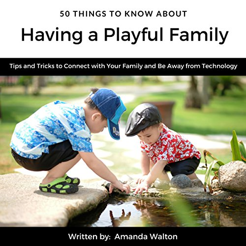50 Things to Know About Having a Playful Family audiobook cover art