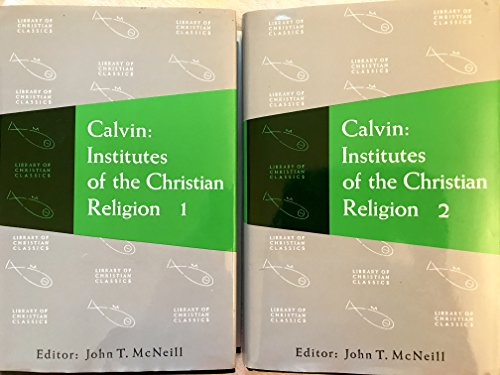 Calvin : Institutes of the Christian Religion in Two Volumes : [Vol. 1 : 0664220207] & [Vol. 2 : 0664220215]