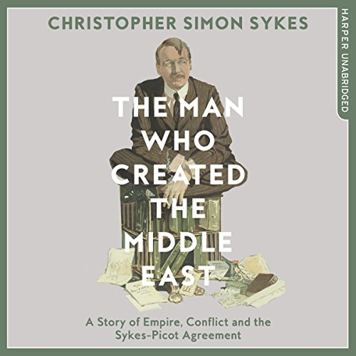 The Man Who Created the Middle East cover art