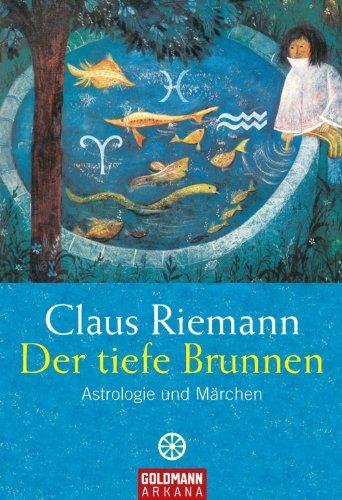 Der tiefe Brunnen: Astrologie und Märchen