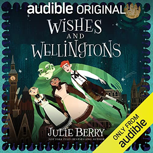 Wishes and Wellingtons Audiobook By Julie Berry cover art