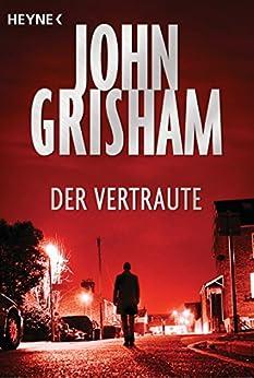 Der Vertraute (Kindle Single) (German Edition) by [John Grisham, Bea Reiter]