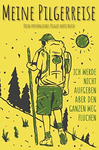 Meine Pilgerreise: Neue Version! Dein persönliches Pilger Notizbuch für den Jakobsweg zum selber schreiben im handlichen DIN A5 Format. Notiere deine Erfahrungen. Das perfekte Geschenk für Pilger!