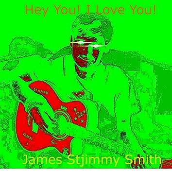 Hey You! I Love You!
