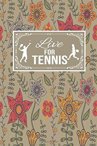 Live For Tennis: Gift Lined Journal Notebook To Write In