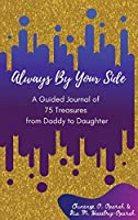 Always By Your Side: A Journal of 75 Guided Treasures from Daddy to Daughter