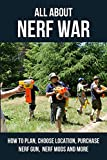 All About Nerf War: How To Plan, Choose Location, Purchase Nerf Gun, Nerf Mods And More: Nerf Gun Safety Glasses