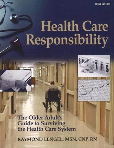 Health Care Responsibility: The Older Adult's Guide to Surviving the Health Care System