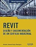 REVIT: Diseño y documentación de un edificio industrial (MANUALES IMPRESCINDIBLES)