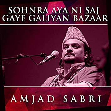 Sohnra Aya Ni Saj Gaye Galiyan Bazaar