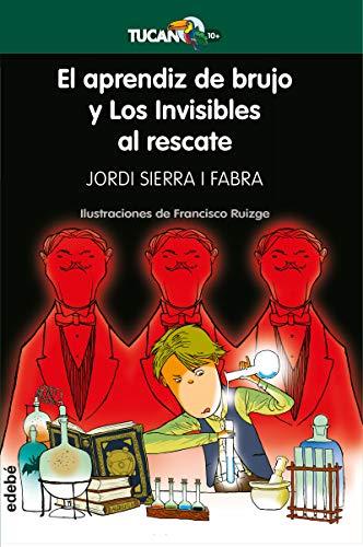 El aprendiz de brujo y Los Invisibles al rescate: 30 (Tucán verde)