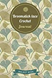 Broomstick lace Crochet Journal: Cute Gingko Pattern Autumn Themed Crochet Notebook for Serious Needlework Lovers - 6'x9' 100 Pages Project Book (Yarns Book Series)