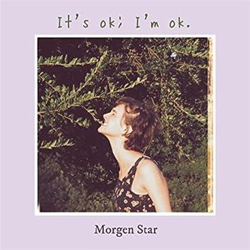 It's Ok; I'm Ok
