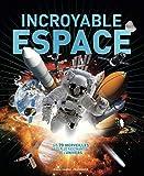 Incroyable espace: Les 70 merveilles les plus fascinantes de l'Univers