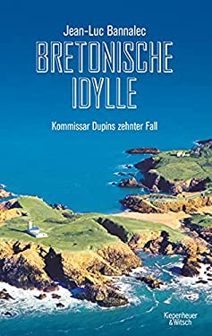 Bretonische Idylle: Kommissar Dupins zehnter Fall (Kommissar Dupin ermittelt 10)