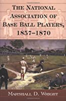 The National Association of Base Ball Players, 1857-1870