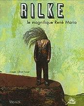 rilke ; le magnifique rené maria by Rilke (2007-05-01)