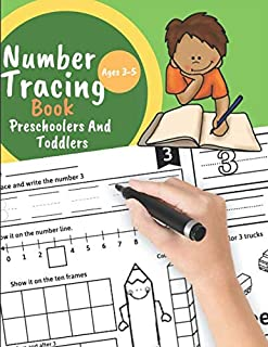 Number Tracing book for Toddlers and Preschoolers Kids Ages 3-5: Preschool Numbers Tracing Math Practice Workbook Learn numbers 0 to 20! Math ... Great Gift for Toddlers and Preschoolers.