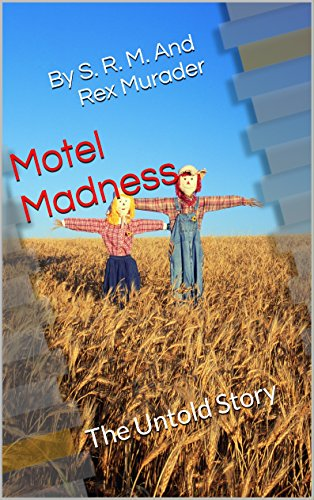 Motel Madness: The Untold Story