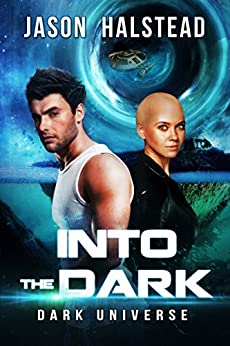 Into the Dark (Dark Universe Book 1) by [Jason Halstead]