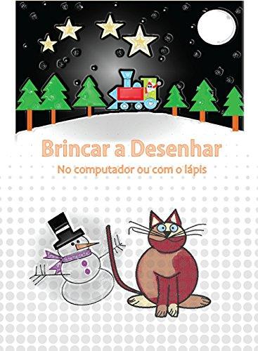 Brincar a Desenhar: No computador ou com o Lápis (Portuguese Edition)