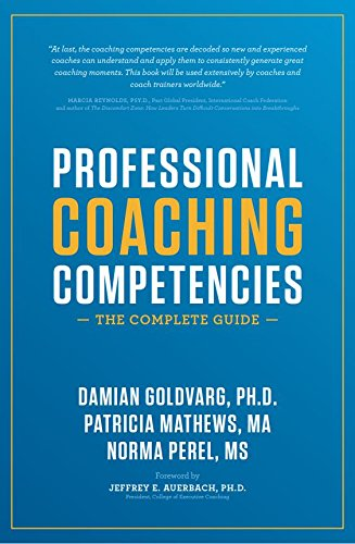 Compare Textbook Prices for Professional Coaching Competencies: The Complete Guide 1st Edition ISBN 9781532376825 by Damian Goldvarg;Patricia Mathews;Norma Perel,Jeffrey E. Auerbach