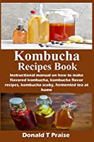 Kombucha Recipes Book