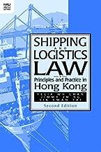 Shipping and Logistics Law: Principles and Practice in Hong Kong (Hong Kong University Press Law Series) by Felix W. H. Chan (2016-05-01)