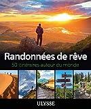 Randonnées de rêve - 50 itinéraires autour du monde
