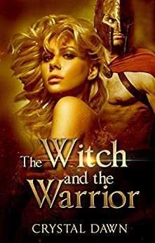 The Witch and the Warrior: Part 1-4 Boxset (The Witches of Ulyss Book 1) by [Crystal Dawn, Eagle Editing]
