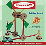 Tinkertoy Building Manual: Graphic Instructions for 37 World-famous Designs