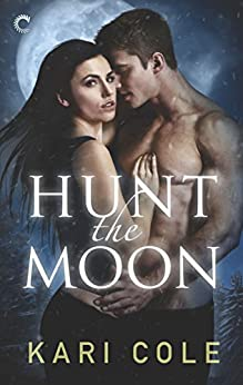 Hunt the Moon (Mated by Fate Book 1) by [Kari Cole]