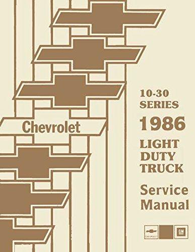 THE ABSOLUTE BEST 1986 CHEVROLET TRUCK & PICKUP REPAIR SHOP & SERVICE MANUAL INCLUDES: 4x2, 4x4, ½ ton, ¾ ton, 1 ton Trucks Blazer, Suburban, Motorhome Chassis, K5, K10, K20, K30, C10, C20, C30, G10, G20, G30, P10, P20 and P30