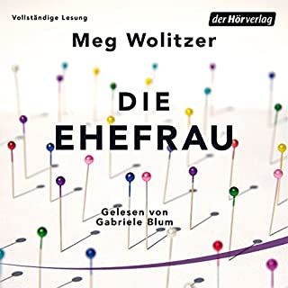 Die Ehefrau                   By:                                                                                                                                 Meg Wolitzer                               Narrated by:                                                                                                                                 Gabriele Blum                      Length: 8 hrs and 39 mins     Not rated yet     Overall 0.0