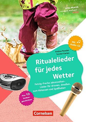 Kita-Praxis - einfach machen! - Musik: Ritualelieder für jedes Wetter: Fetzig-freche Jahreszeiten - Lieder für drinnen, draußen, zum Abtanzen und Spaßhaben. Buch mit Audio-CD