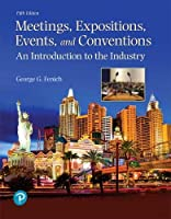 Meetings, Expositions, Events, and Conventions: An Introduction to the Industry (What's New in Culinary & Hospitality)