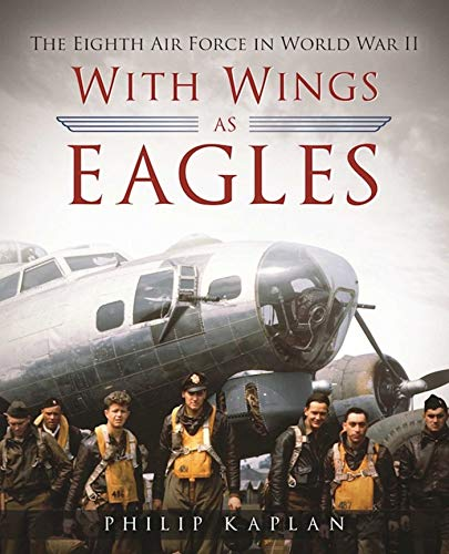 With Wings As Eagles: The Eighth Air Force in World War II (English Edition)