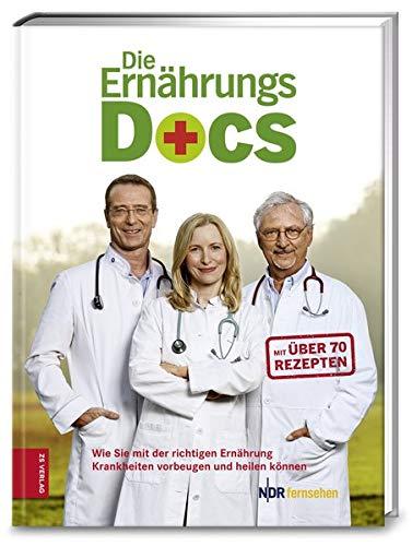 """Die Ernährungs-Docs: """"Wie Sie mit der richtigen Ernährung Krankheiten vorbeugen und heilen"""""""